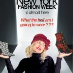 NY Fashion Week is Almost here–WTH AM I GOING TO WEAR?