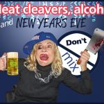 Meat Cleavers and Alcohol don't mix