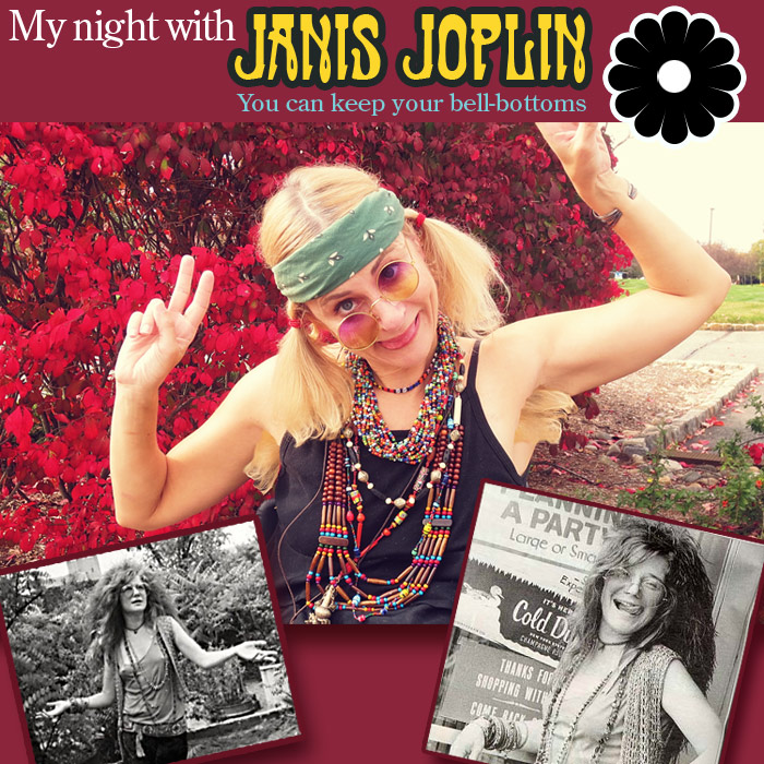 My night with Janis Joplin you can keep your bell bottoms