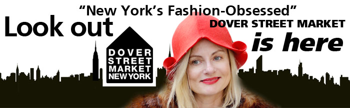 Look out NY's fashion obsessed Dover Street Market is here