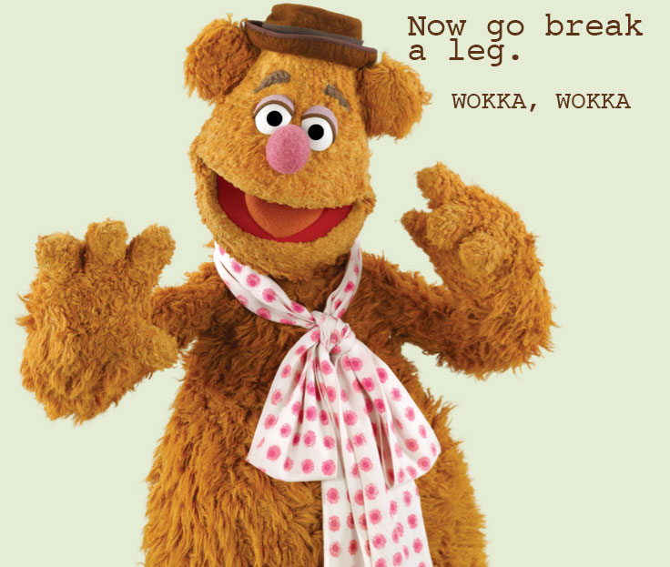 Fozzy Bear, now go break a leg